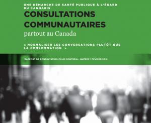 Rapports des consultations communautaires sur le cannabis – Montréal et Trois-Rivières